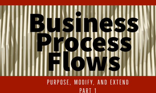 Business Process Flows: Purpose, modify, and extend – Part 1