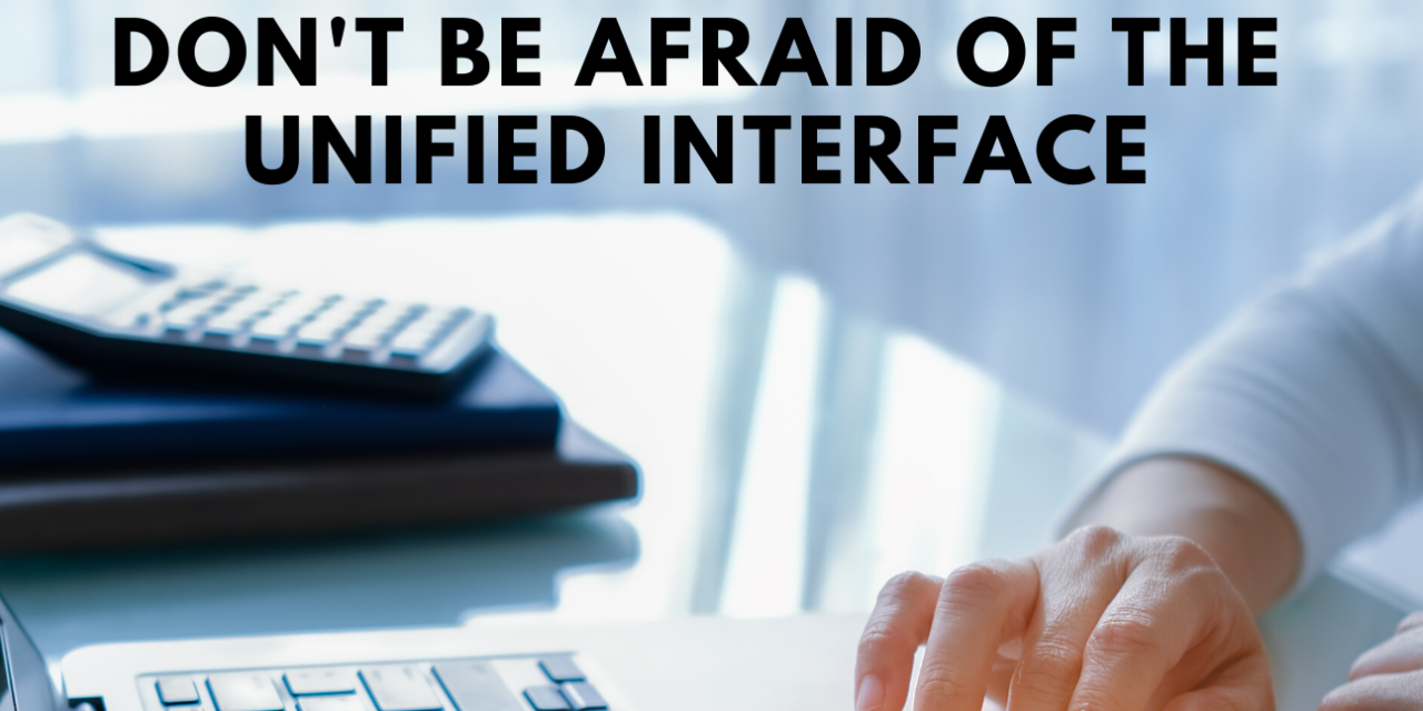 Don't Be Afraid of the Unified Interface