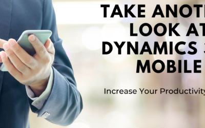Take Another Look at Dynamics 365 Mobile Webinar